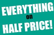 Double your fun: Today you get everything on half price!